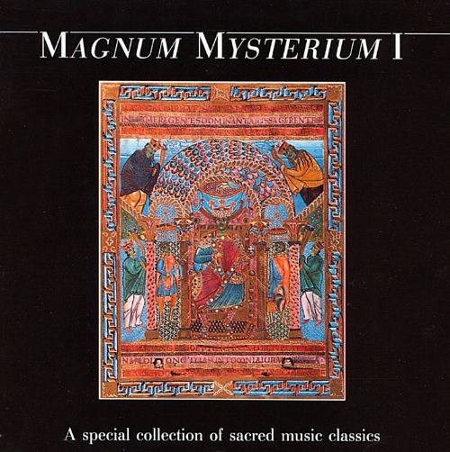 Magnum Mysterium I: A Special Collection of Sacred Music Classics