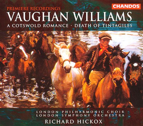 Vaughan Williams: A Cotswold Romance; The Death of Tintagiles
