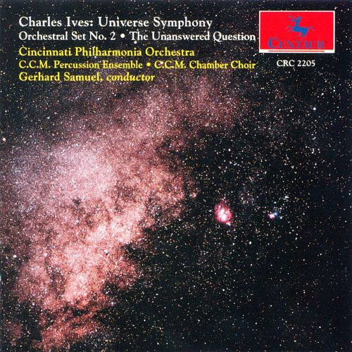 Ives: Universe Symphony; Orchestra Set 2; Unanswered Question