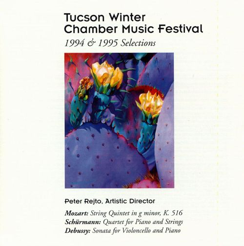 Tucson Winter Chamber Music Festival: 1994 & 1995 Selections