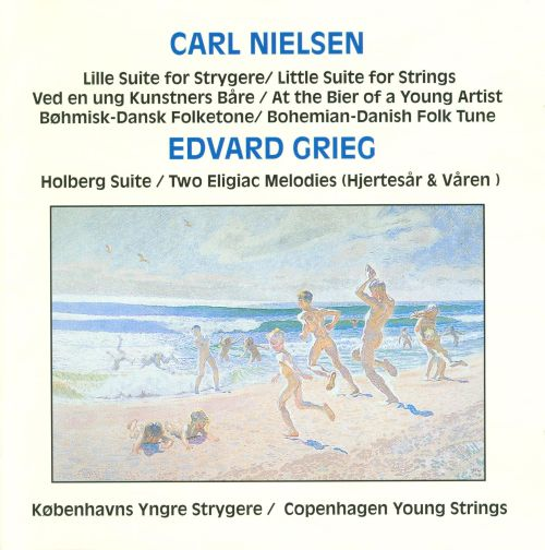 Carl Nielsen: Little Suite for Strings; At the Bier of a Young Artist; Edvard Grieg: Holberg Suite;