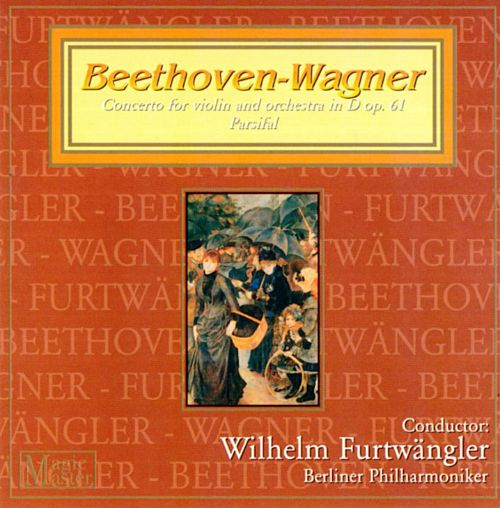 Beethoven: Violin Concerto; Wagner: Parsifal Overture