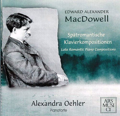 MacDowell: Late Romantic Piano Compositions