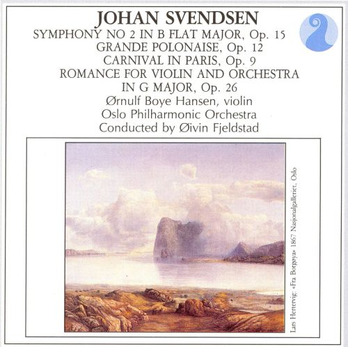 Johan Svendsen: Symphony No. 2; Grande Polonaise; Carnival in Paris; Romance for Violin and Orchestra