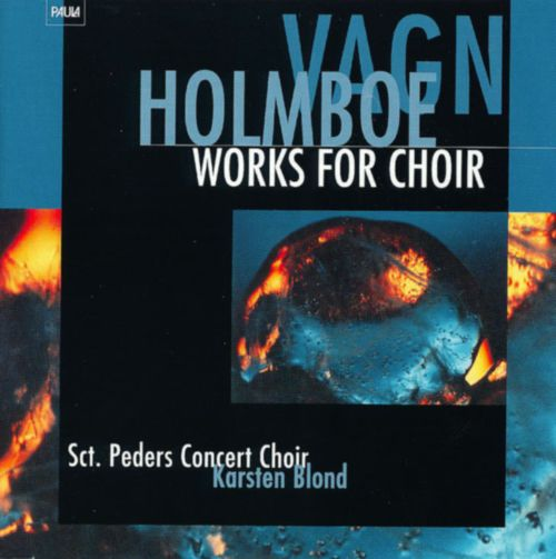 Vagn Holmboe: Works for Choir
