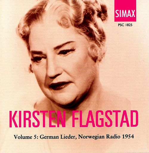 Kirsten Flagstad, Vol. 5: German Lieder, Norwegian Radio 1954