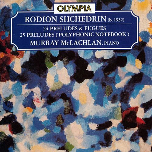 Shchedrin: Preludes and Fugues