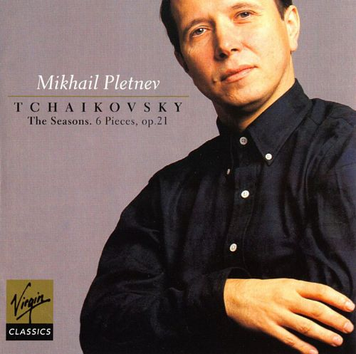 Tchaikovsky: The Seasons / 6 Pieces Op. 21