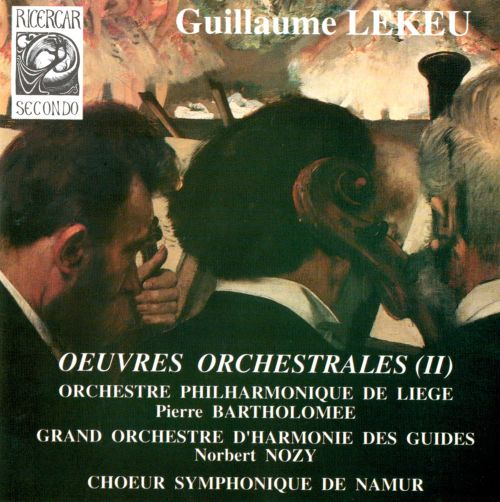 Guillaume Lekeu: Oeuvres Orchestrales, Vol. 2