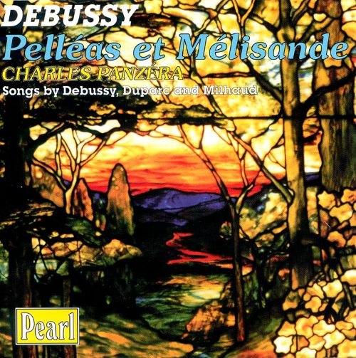Debussy: Pelléas et Mélisande; Songs by Debussy, Duparc and Milhaud