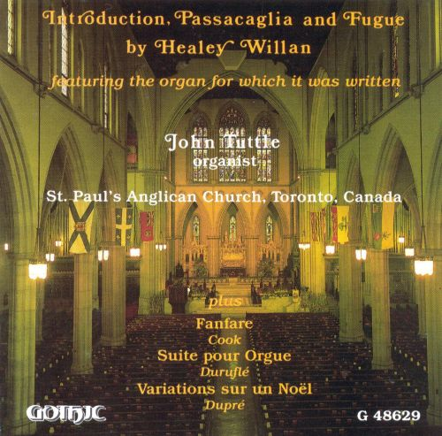 Introduction, Passacaglia & Fugue by Healey Willan featuring the organ for which it was Written