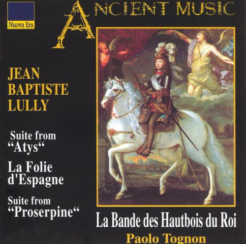 Jean Baptiste Lully: Suite from Atys; La Volie d'Espagne; Suite from Proserpine