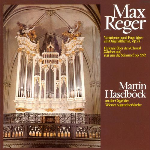 Reger: Variations and Fugue on an Original Theme in F#; Chorale Fantasias No2, Op52