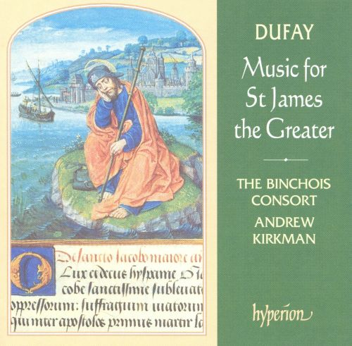 Dufay: Music for St. James the Greater