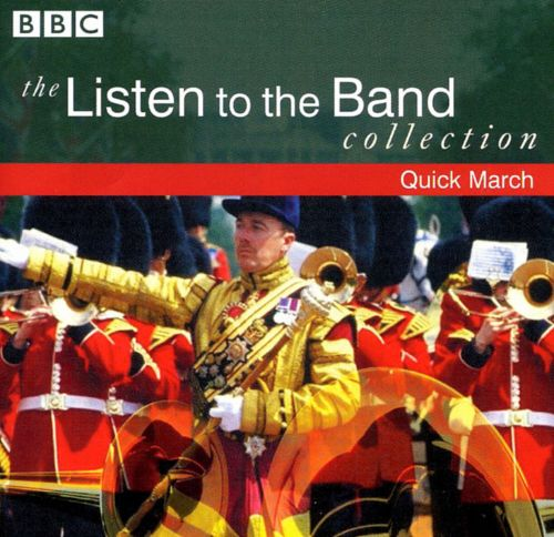 The Listen to the Band Collection: Quick March