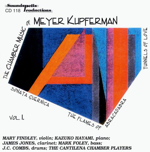 The Chamber Music of Meyer Kupferman, Vol. 1