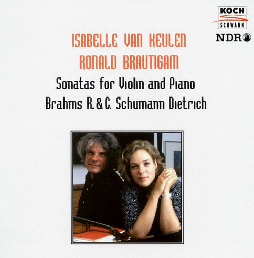 Brahms, R. & C. Schumann, Dietrich: Sonatas for Violin and Piano