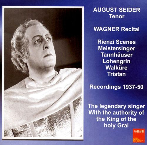 August Seider: Wagner Recital (Recordings 1937 - 50)