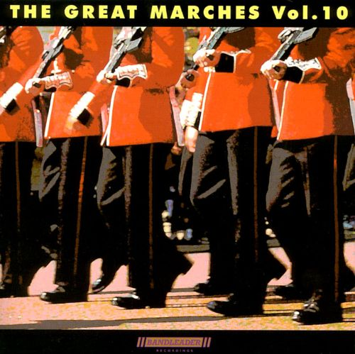 The Great Marches Vol. 10
