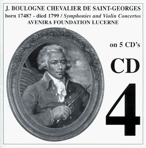 J. Boulogne Chevalier de Saint-Georges: Symphonies and Violin Concertos, CD4