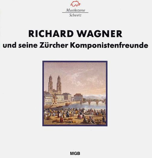 Wagner's Composer Colleagues in Zurich