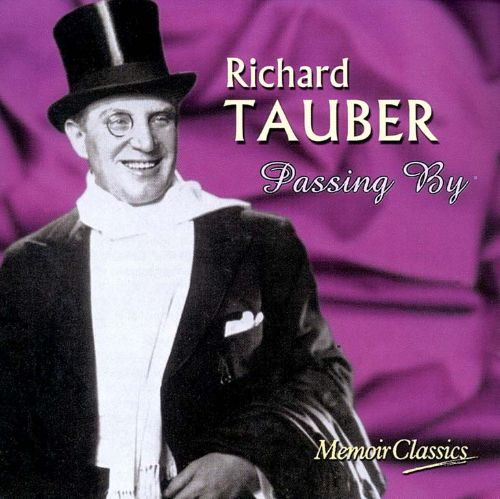 Richard Tauber: Passing By