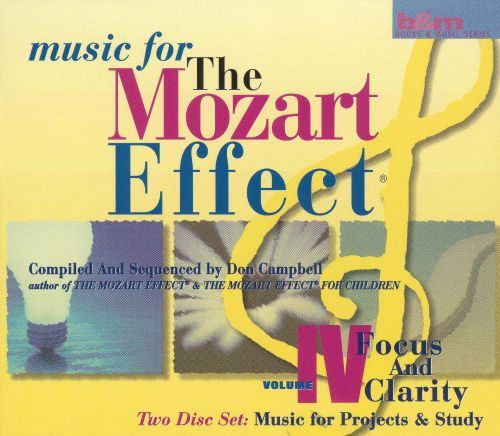 Music for the Mozart Effect: Vol. 4, Focus and Clarity: Music for Pro