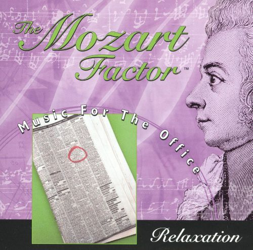 The Mozart Factor: Music for the Office, Relaxation