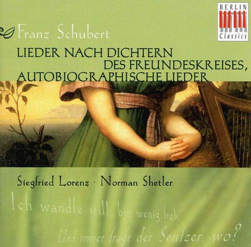 Schubert: Settings of Poems by Friends, Autobiographical Lieder