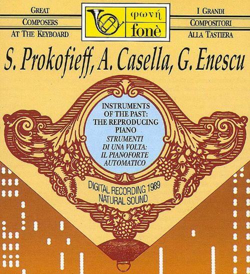 Great Composers at the Keyboard: Prokofiev, Casella, Enescu