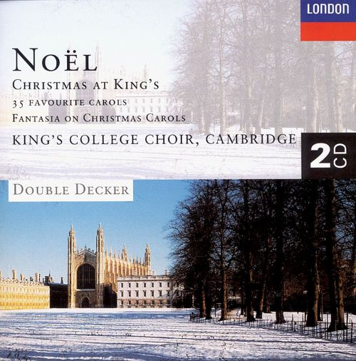 Noël: Christmas at King's - King's College Choir of Cambridge ...