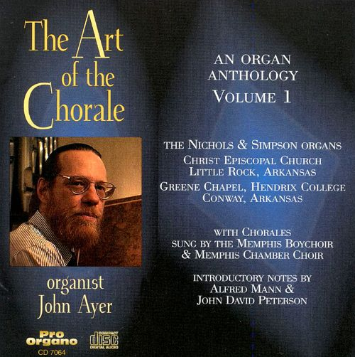 The Art of the Chorale: An Organ Anthology, Vol. 1