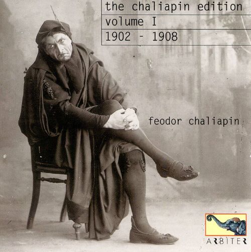 The Chaliapin Edition, Vol. 1, 1902 - 1908