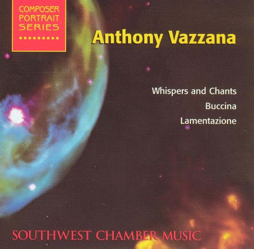 Anthony Vazzana: Whispers and Chants; Buccina: Lamentazione
