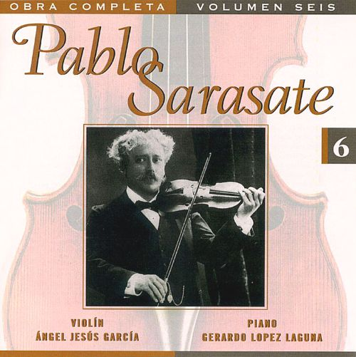 Pablo Sarasate: Complete Works, Vol. 6