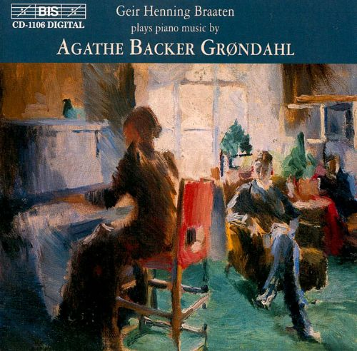 Agathe Backer Grøndahl: Piano Music