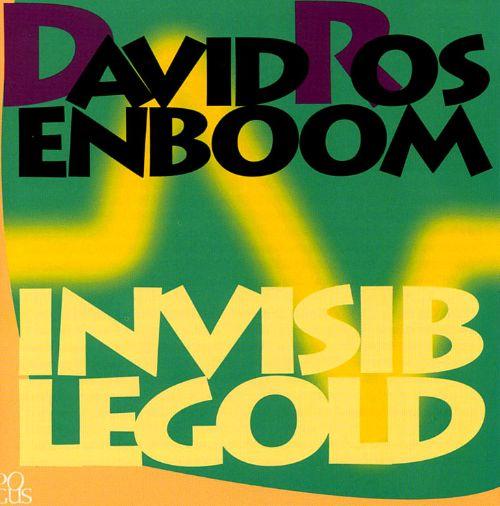David Rosenboom: Invisible Gold