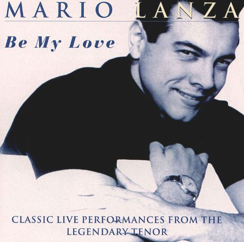 Be My Love: Classic Live Performances from the Legendary Tenor