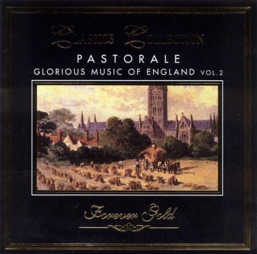 Pastorale: The Glorious Music of England, Vol. 2