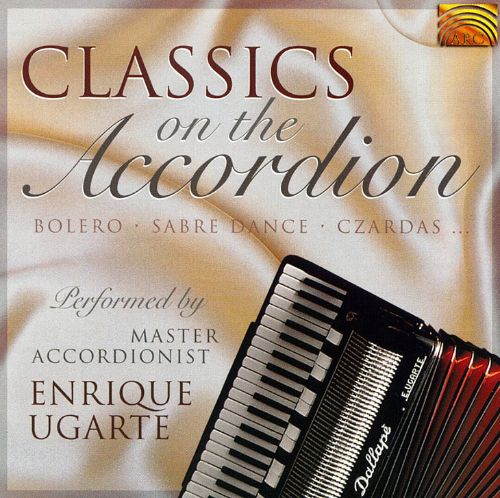 Classics on the Accordion: Bolero - Sabre Dance - Czardas..