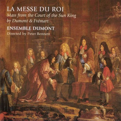 La Messe du Rois Mass from the Court of the Sun King by Dumont and Frémart