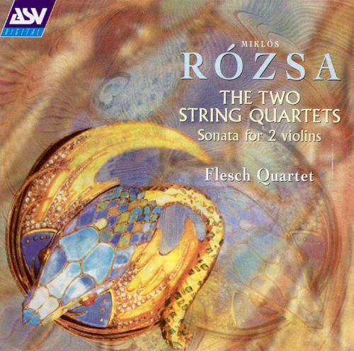 Rózsa: The Two String Quartets; Sonata for 2 Violins
