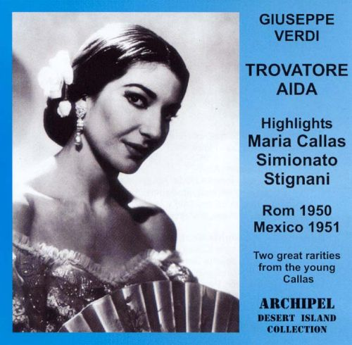 Maria Callas Sings Excerpts from Il Trovatore & Aida [Highlights]