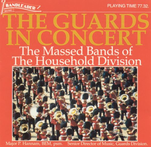 Massed Bands of the Household Division: Guards in Concert