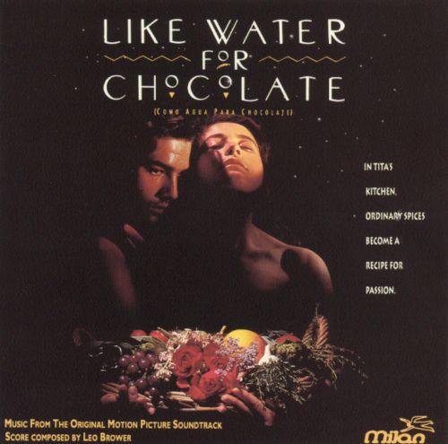 Like Water for Chocolate [Music from the Original Motion Picture Soundtrack]