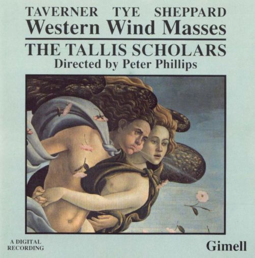 Western Wind Masses by Taverner, Tye and Sheppard