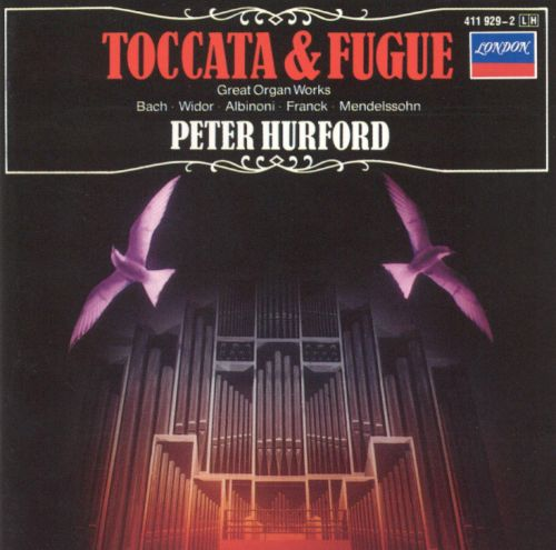 Toccata & Fugue, Great Organ Works