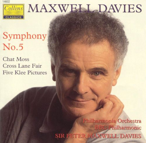 Maxwell Davies: Symphony No. 5; Chat Moss; Cross Lane Fair; Five Klee Pictures