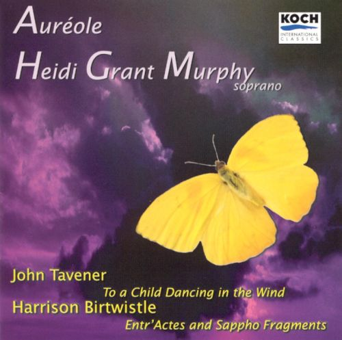 Taverner: To a Child Dancing in the Wind; Birtwistle: Entr'actes & Sappho Fragments