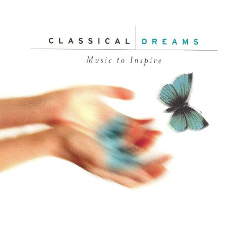 Classical Dreams: Music to Inspire